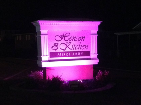 In observance of Breast Cancer Awareness Month, Henson & Kitchen Mortuary have illuminated our sign in Pink.Drive by, snap a photo and share your photo of support on your Facebook page and tag us.